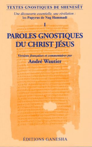 Paroles gnostiques du Christ Jésus
