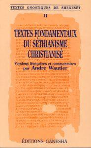 Textes fondamentaux du Séthianisme