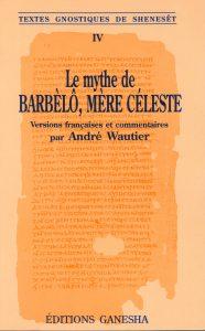 Le mythe de Barbèlô, Mère céleste