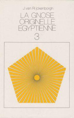 La Gnose originelle égyptienne Tome 3