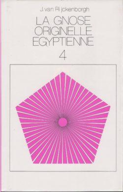 La Gnose originelle égyptienne Tome 4