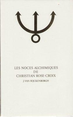 Les noces alchimiques de Christian Rose-Croix Tome 2