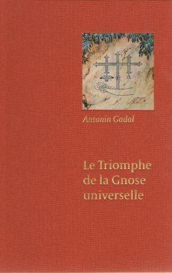 Gadal, Le Triomphe de la Gnose universelle