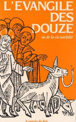 L'Evangile des Douze ou de la vie parfaite