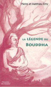 La légende du Bouddha