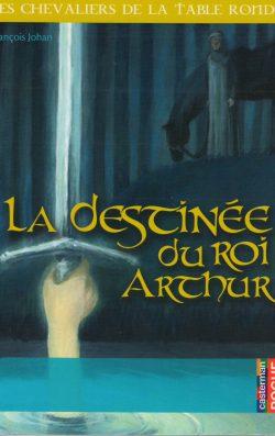 La destinée du Roi Arthur