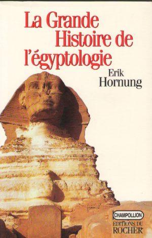 La grande histoire de l'Egyptologie