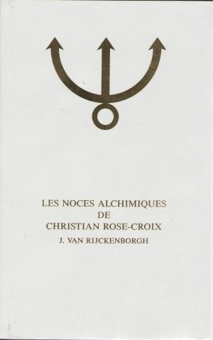 Les noces alchimiques de Christian Rose-Croix Tome 1