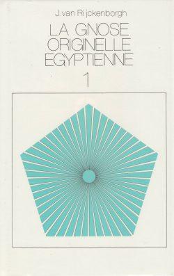 La Gnose originelle égyptienne Tome 1