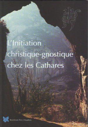 L'Initiation christique-gnostique chez les Cathares