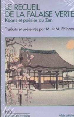 Le recueil de la falaise verte. Kôans et poésies du Zen