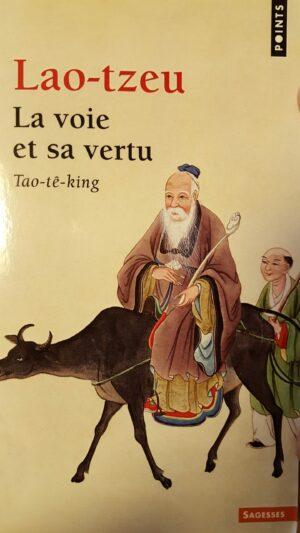 Lao-Tseu La voie et sa vertu